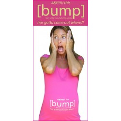 #&%! This [bump] Has Gotta Come Out Where?!